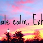 Inhale calm, Exhale stress