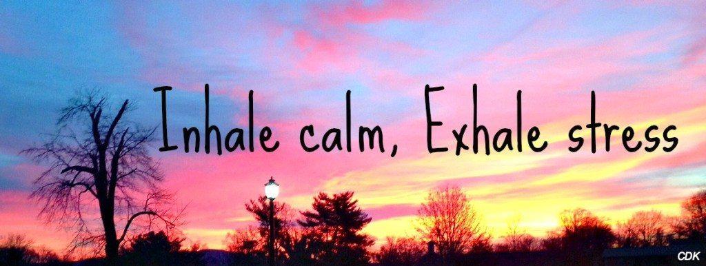 inhale calm exhale stress